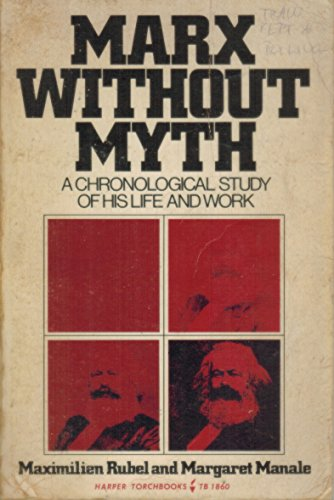 9780061318603: Marx Without Myth: A Chronological Study of His Life and Work