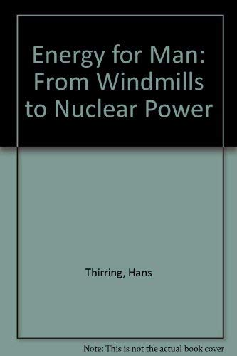 9780061318610: Energy for Man: From Windmills to Nuclear Power