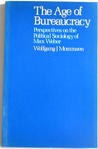 9780061318627: The Age of Bureaucracy: Perspectives On the Political Sociology of Max Weber Edition: Reprint