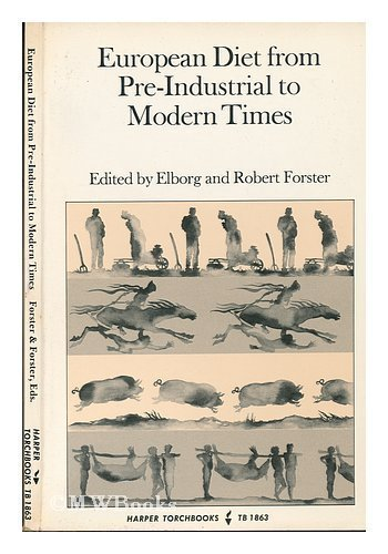 9780061318634: European Diet from Pre-Industrial to Modern Times / Edited by Elborg and Robert Forster