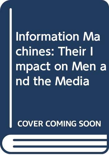 9780061319006: Information Machines: Their Impact on Men and the Media