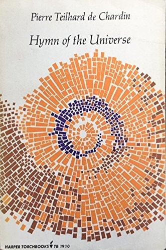 Hymn of the Universe: Pierre Teilhard de