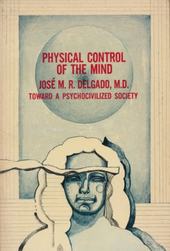 9780061319143: Physical control of the mind: Toward a psychocivilized society (Harper torchbooks)