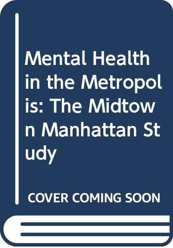 9780061319150: Mental Health in the Metropolis: The Midtown Manhattan Study