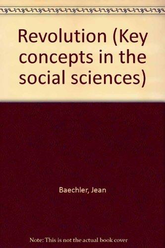 Revolution (Key concepts in the social sciences): Baechler, Jean
