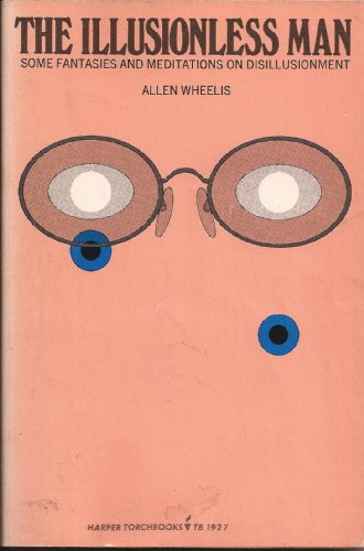 The Illusionless Man:Some Fantasies and Meditations on: Allen Wheelis