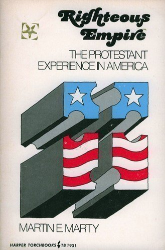 9780061319310: Righteous empire: The Protestant experience in America (Harper torchbooks ; TB 1931)