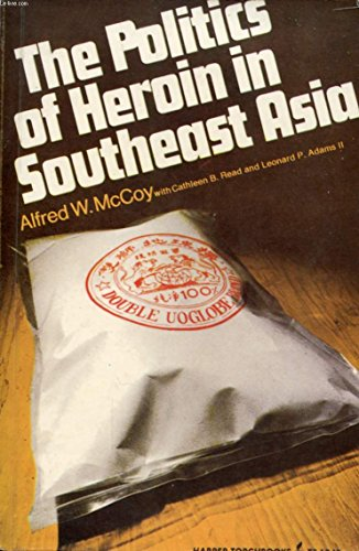 9780061319426: The politics of heroin in Southeast Asia