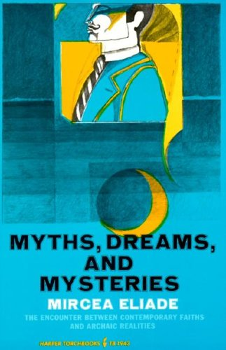 9780061319433: Myths, Dreams, and Mysteries: The Encounter Between Contemporary Faiths and Archaic Realities