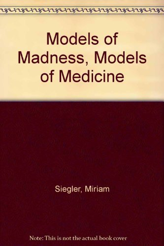 9780061319532: Title: Models of Madness Models of Medicine