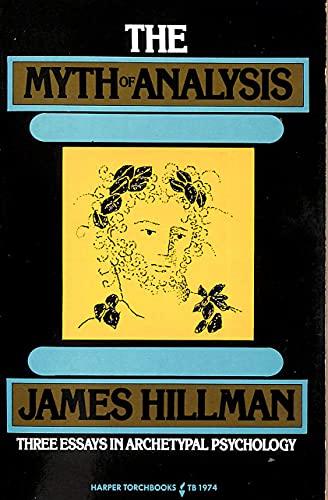 9780061319747: Myth of Analysis: Three Essays in Archetypal Psychology
