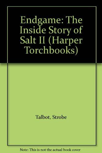 Endgame: The Inside Story of Salt II (Harper Torchbooks): Talbot, Strobe