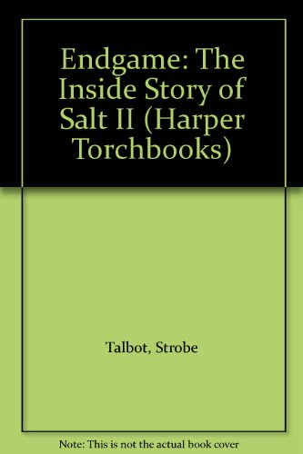 Endgame: The Inside Story of Salt II (Harper Torchbooks): Strobe Talbot