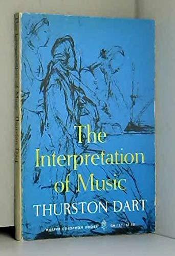 Interpretation of Music (Harper Colophon Books): Thurston Dart
