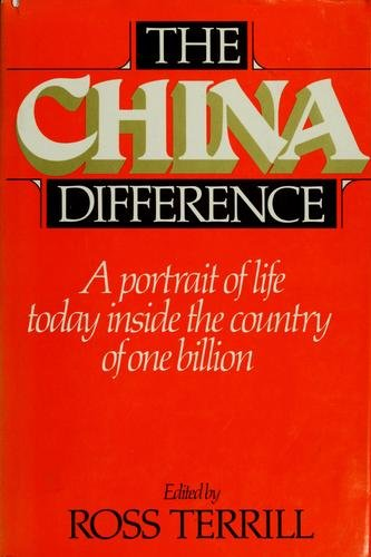 The China Difference: A Portrait of Life Today Inside the Country of One Billion (Harper Torchboo...