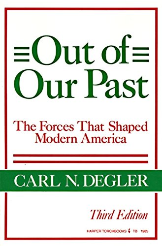 9780061319853: Out of Our Past: Forces That Shaped Modern America (Harper torchbooks)