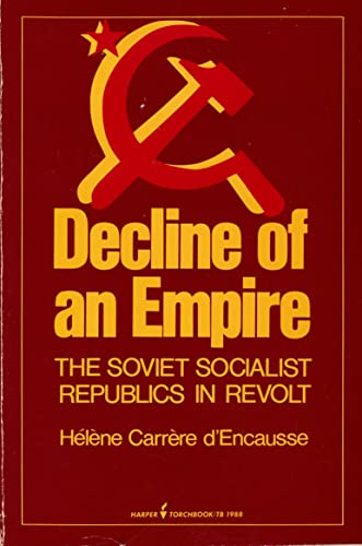 9780061319884: Decline of an Empire the Soviet Socialist Republic in Revolt