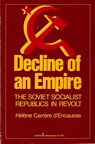 9780061319884: Decline of an Empire the Soviet Socialist Republic in Revolt