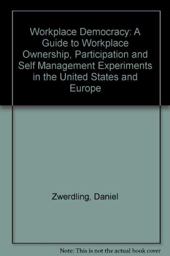 9780061319907: Workplace Democracy: A Guide to Workplace Ownership, Participation and Self Management Experiments in the United States and Europe (Harper Torchbooks)