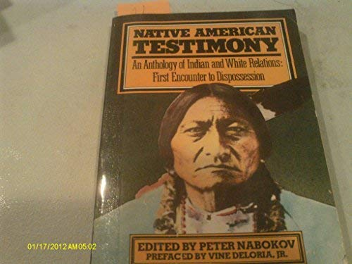 9780061319938: Native American Testimony: An Anthology of Indian and White Relations : First Encounter to Dispossession (Harper Torchbooks)