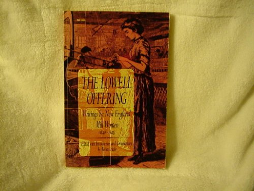 9780061319969: Lowell Offering: Writings by New England Mill Women 1840-1845