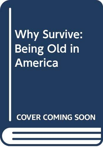 9780061319976: Why Survive: Being Old in America