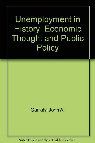 9780061320576: Unemployment in History: Economic Thought and Public Policy