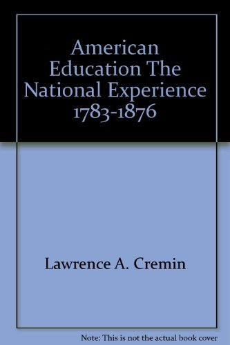 9780061320781: American Education The National Experience 1783-1876