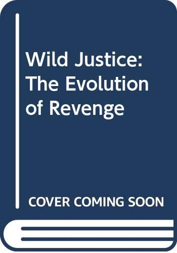 9780061320811: Wild Justice: The Evolution of Revenge