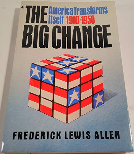 9780061320828: The Big Change: America Transforms Itself, 1900-1950