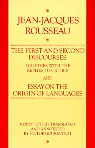 THE FIRST AND SECOND DISCOURSES AND ESSAY: Rousseau, Jean-Jacques