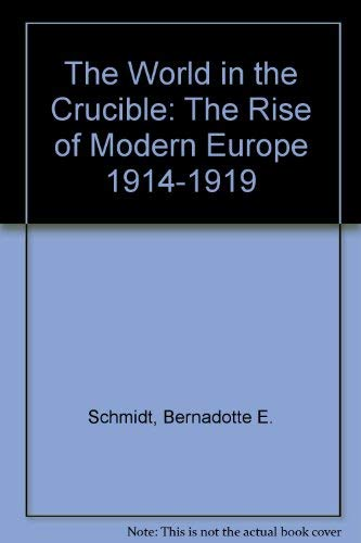 9780061320880: The World in the Crucible: The Rise of Modern Europe 1914-1919