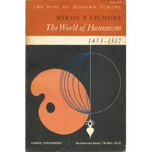 9780061330032: The World of Humanism 1453 - 1517