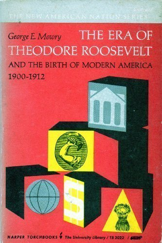 9780061330223: Era of Theodore Roosevelt: 1900-1912 (Torchbooks)