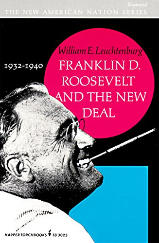 Franklin D Roosevelt And The New Deal: William E. Leuchtenburg