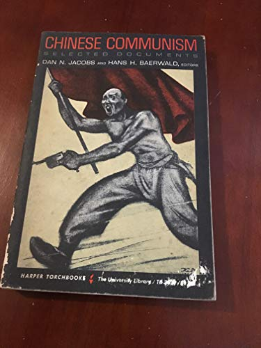 9780061330315: Chinese Communism: Selected Documents
