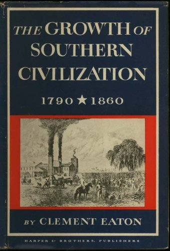 9780061330407: The Growth of Southern Civilization, 1790-1860