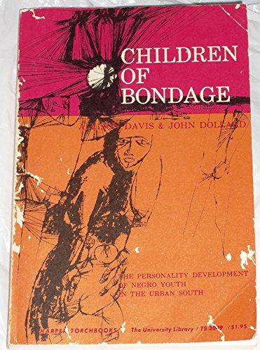 9780061330490: Children of Bondage: Personality Development of Negro Youth in the Urban South (Torchbooks)