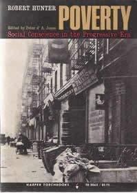 Poverty: Social Conscience in the Progressive Era (Torchbooks): Robert Hunter