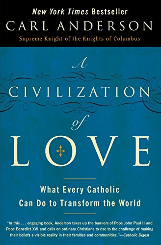 9780061335327: A Civilization of Love: What Every Catholic Can Do to Transform the World