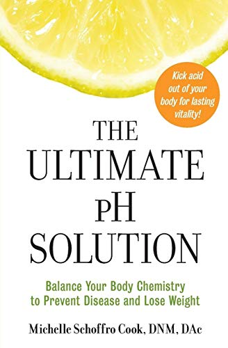 9780061336430: The Ultimate PH Solution: Balance Your Body Chemistry to Prevent Disease and Lose Weight