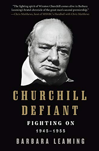 9780061337604: Churchill Defiant: Fighting On: 1945-1955