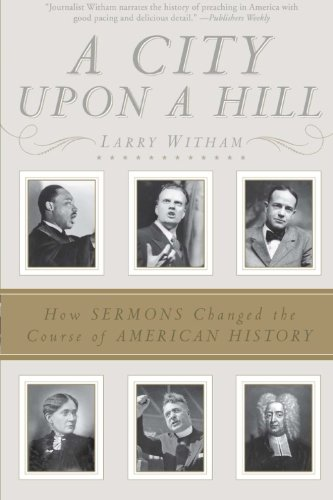9780061338120: A City Upon a Hill: How Sermons Changed the Course of American History