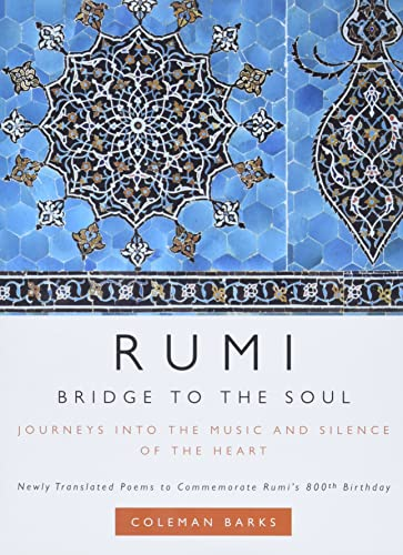 9780061338168: Rumi: Bridge to the Soul: Journeys into the Music and Silence of the Heart