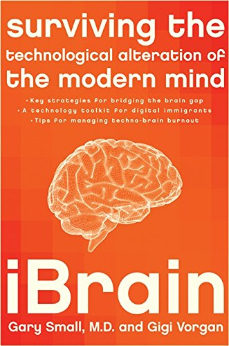 9780061340338: iBrain: Surviving the Technological Alteration of the Modern Mind