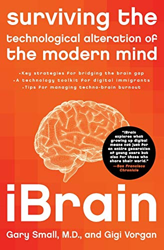 9780061340345: iBrain: Surviving the Technological Alteration of the Modern Mind