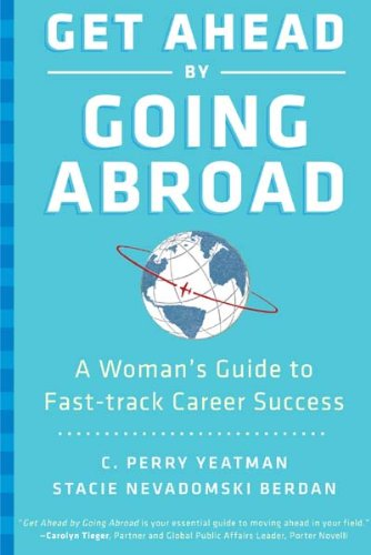 9780061340543: Get Ahead by Going Abroad