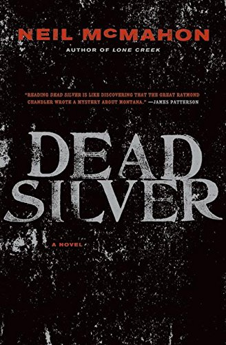 Dead Silver: A Novel: Neil Mcmahon