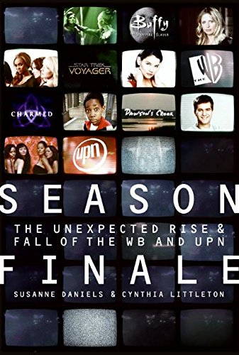 9780061340994: Season Finale: The Unexpected Rise and Fall of the WB and UPN