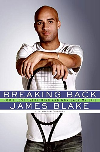 9780061343490: Breaking Back: How I Lost Everything and Won Back My Life